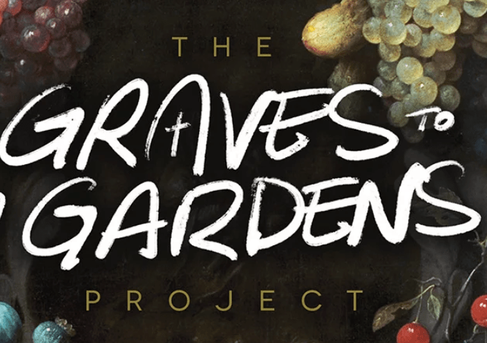 graves to gardens